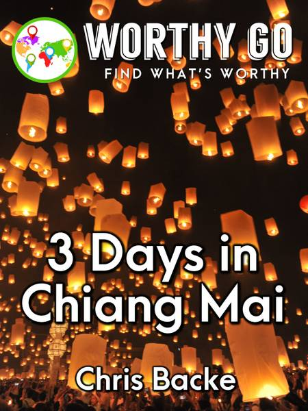 3 Days in Chiang Mai -