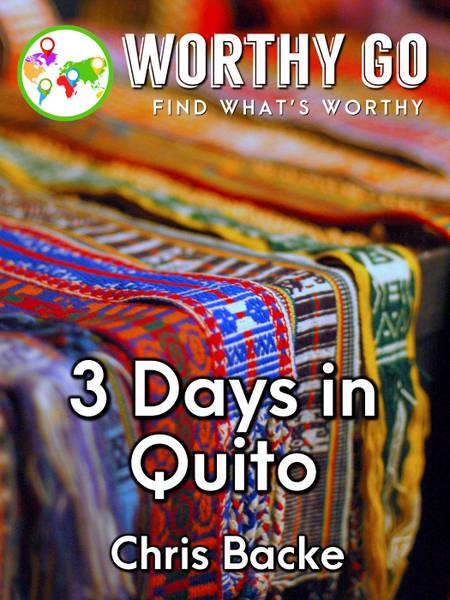 3 Days in Quito -
