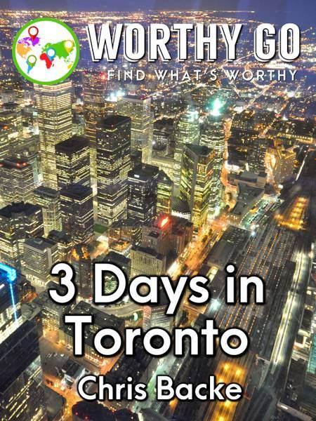 3 Days in Toronto -