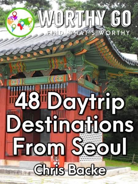48 Daytrip Destinations From Seoul -