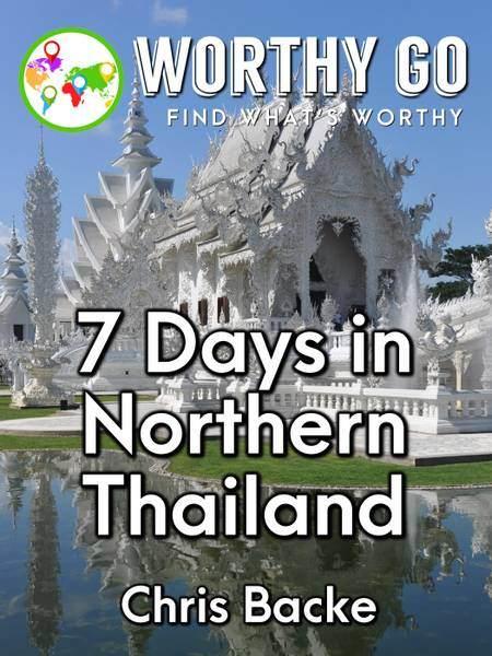 7 Days in Northern Thailand -